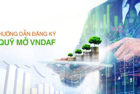 Hướng dẫn đăng ký chứng chỉ quỹ mở VNDAF